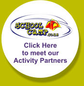 Click Here to meet our Activity Partners