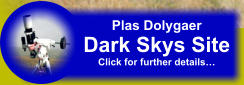 Plas Dolygaer Dark Skys Site Click for further details…